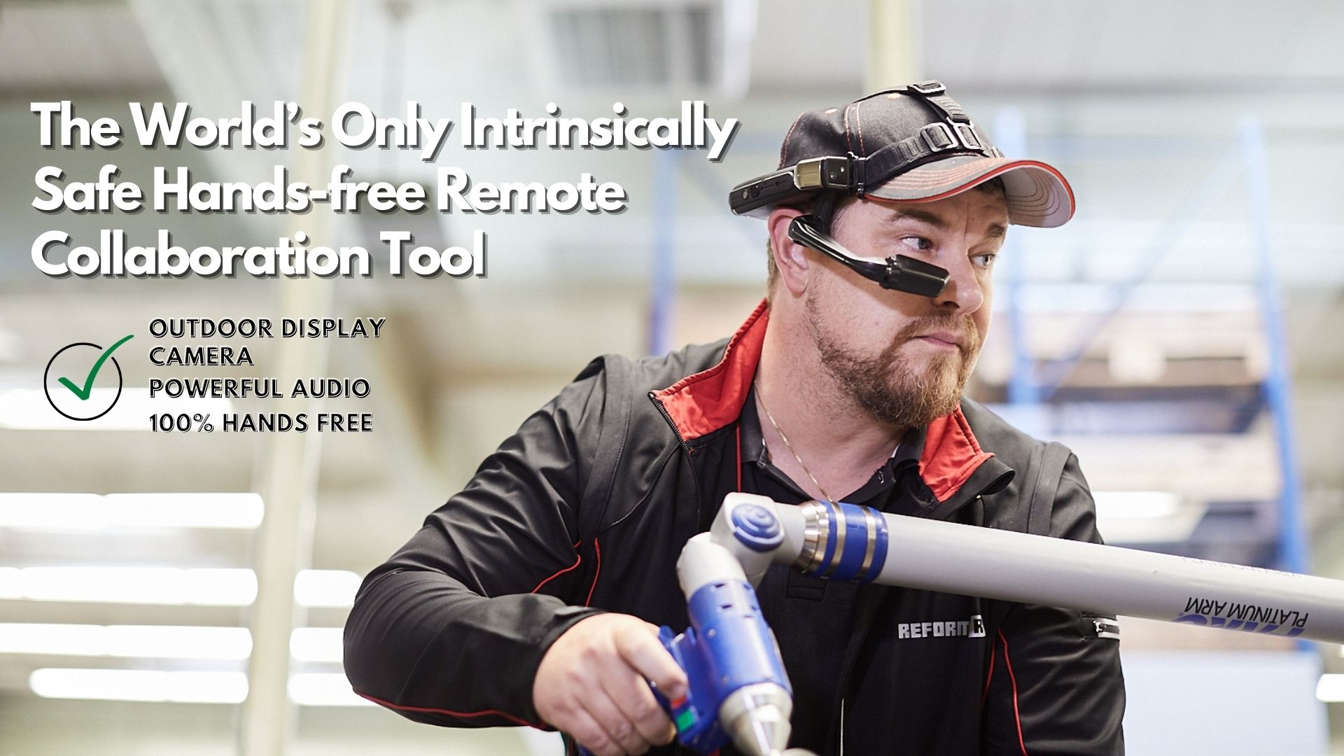 The World's Only Intrinsically Safe Hands-free Remote Collaboration Tool (3)